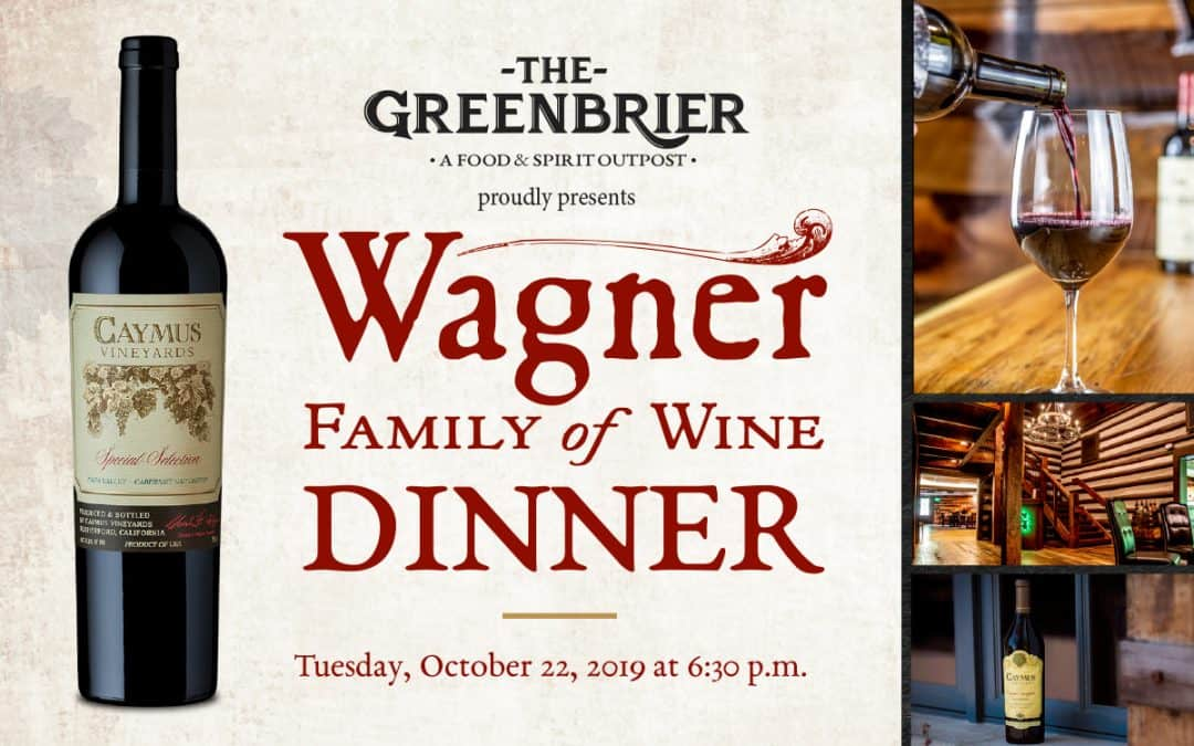 Wagner Wine Dinner featuring Caymus - The Greenbrier Gatlinburg