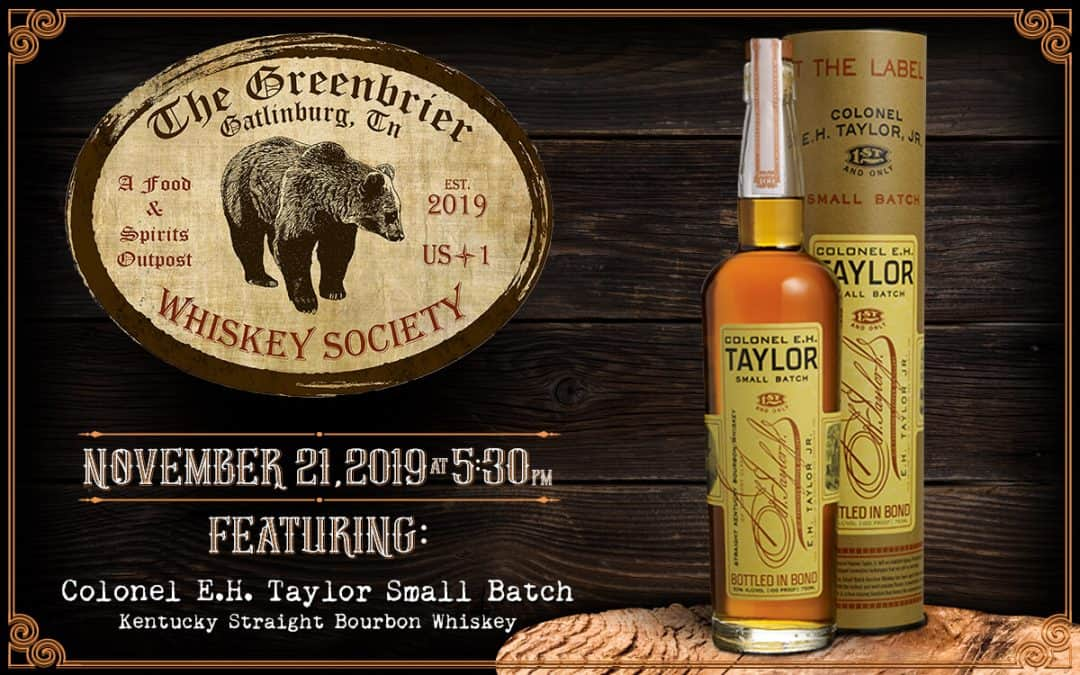 Greenbrier Whiskey Society featuring Colonel EH Taylor