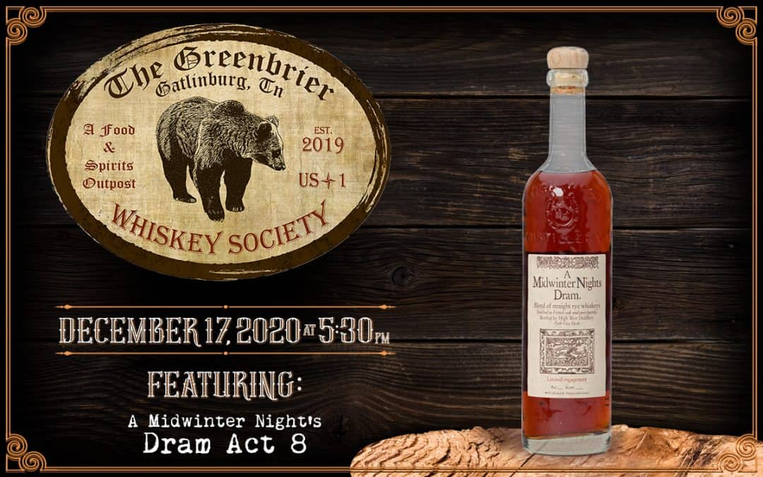 Greenbrier Whiskey Society featuring A Midwinter Night's Dram Act 8 by High West Distillery